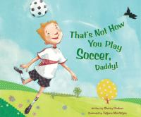Cover illustration for  That's not how you play soccer, Daddy!