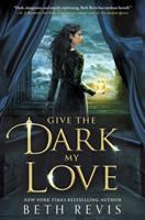 Cover illustration for Give the Dark My Love