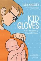 Cover illustration for Kid gloves : nine months of careful chaos