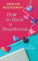 Cover illustration for How to Hack a Heartbreak