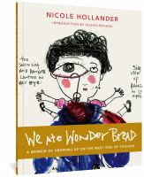 Cover illustration for We ate Wonder Bread : a memoir of growing up on the west side of Chicago
