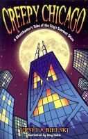Cover illustration for Creepy Chicago: A Ghosthunger's Tales of the City's Scariest Sites