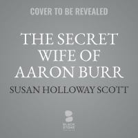 Cover illustration for The Secret Wife of Aaron Burr