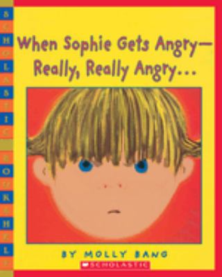 When Sophie Gets Angry---Really, Really Angry
