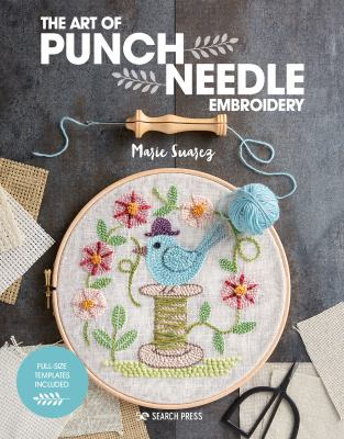 The Art of Punch Needle Embroidery