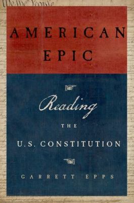 Cover: American epic: Reading the US Constitution