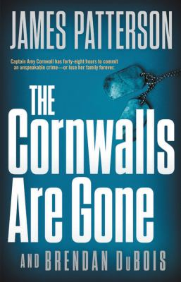 The Cornwalls Are Gone by James Patterson & Brendan DuBois