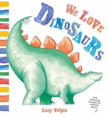 We Love Dinosaurs