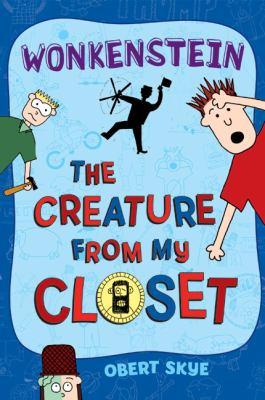 The Creature From My Closet: Wokenstein