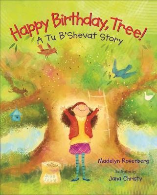 Happy Birthday, Tree: A Tu B'Shevat Story