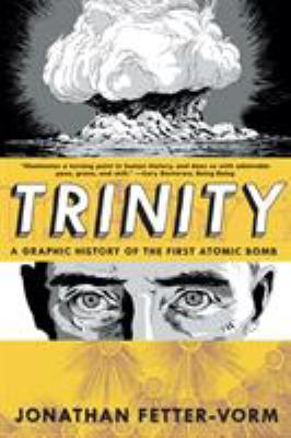 Trinity: a graphic history of the first atomic bomb