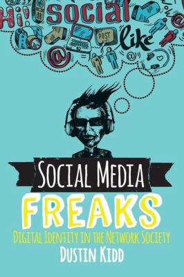 Social media freaks: digital identity in the network society
