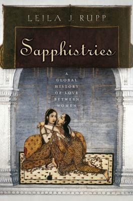 Cover: Sapphistries : a global history of love between women