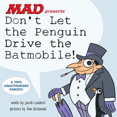 MAD presents Don't Let the Penguin Drive the Batmobile book cover: illustration of the batman villain, Penguin
