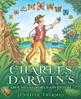 Charles Darwin's Around the world adventure: a boy in old fashioned clothes appears to be in the middle of a jungle with butterflies surrounding him.