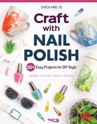 Craft with nail polish / 20 Easy Projects for Diy Style