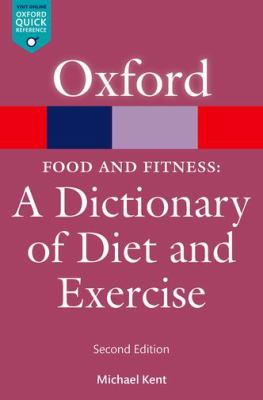 Food and fitness : a dictionary of diet and exercise