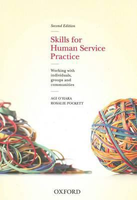 Skills for human service practice : working with individuals, groups and communities