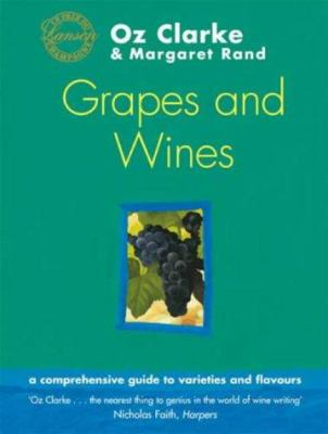 Grapes and wines : a comprehensive guide to varieties and flavours