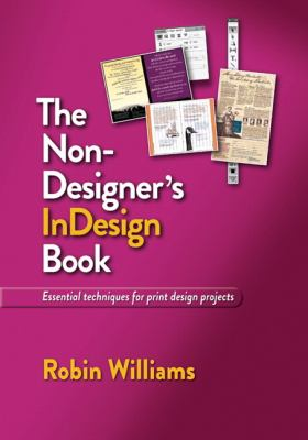The non-designer's Indesign book : essential design techniques for print projects