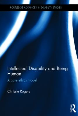 Intellectual disability and being human : a care ethics model