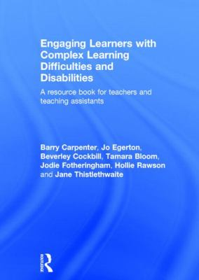 Engaging learners with complex learning difficulties and disabilities : a resource book for teachers and teaching assistants