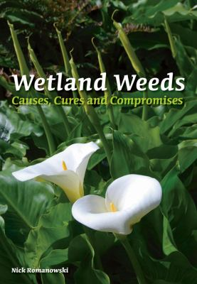Wetland weeds : causes, cures and compromises