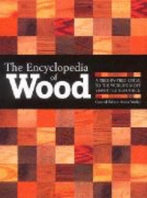 The encyclopedia of wood : a tree-by-tree guide to the world's most versatile resource