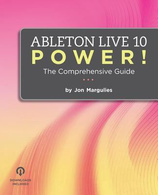 Ableton Live 10 Power! : the comprehensive guide