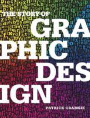 The story of graphic design : from the invention of writing to the birth of digital design