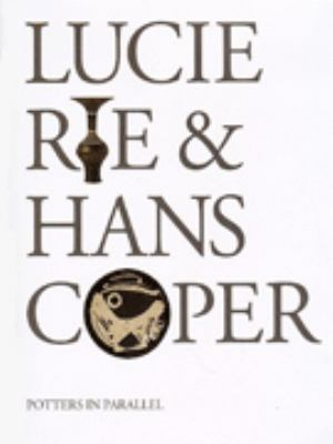 Lucie Rie and Hans Coper : potters in parallel