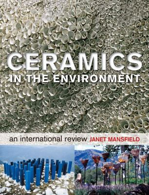 Ceramics in the environment : an international review