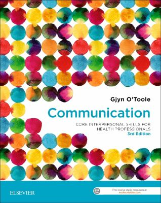 Communication : core interpersonal skills for health professionals