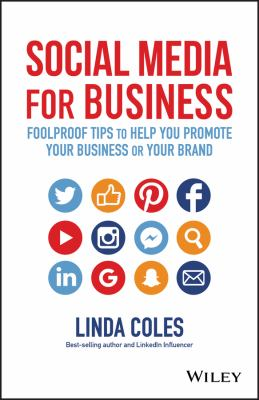 Social media for business : foolproof tips to help you promote your business or your brand