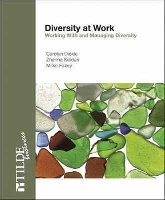 Diversity at work : working with and managing diversity