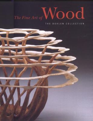 The fine art of wood : the Bohlen Collection