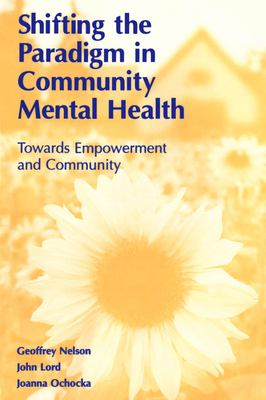 Shifting the paradigm in community mental health : towards empowerment and community