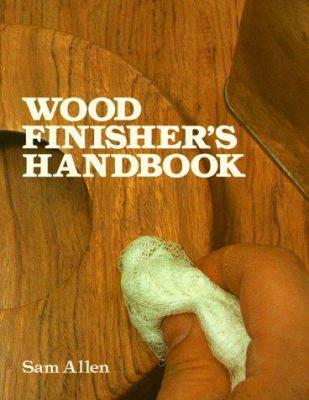 Wood finisher's handbook