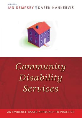 Community disability services : an evidence-based approach to practice
