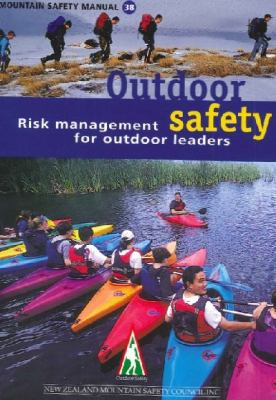 Outdoor safety : risk management for outdoor leaders