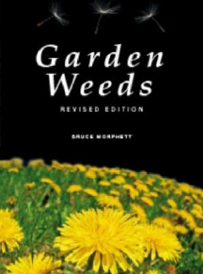 Garden weeds : a gardener's guide to identifying and controlling weeds