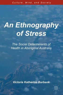 An ethnography of stress : the social determinants of health in Aboriginal Australia
