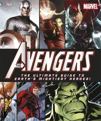 The Avengers : the ultimate guide to Earth's mightiest heroes!