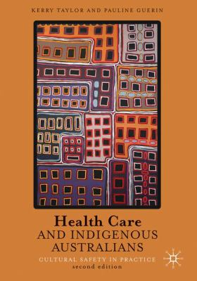 Health care and indigenous Australians : cultural safety in practice