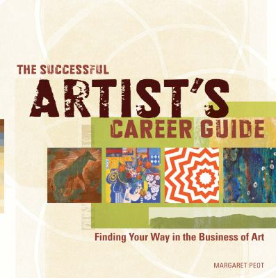 The successful artist's career guide : finding your way in the business of art