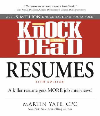 Knock 'em dead resumes : a killer resume gets MORE job interviews