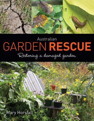 Australian garden rescue : restoring a damaged garden