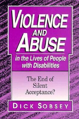 Violence and abuse in the lives of people with disabilities : the end of silent acceptance?