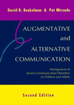 Augmentative and alternative communication : management of severe communication disorders in children and adults