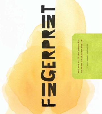 Fingerprint : the art of using handmade elements in graphic design